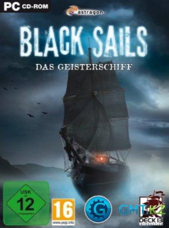 Black Sails: Das Geisterschiff / Черные паруса: Корабль-призрак(2011/RUS|L)