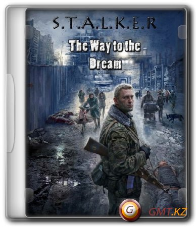 S.T.A.L.K.E.R.:Way to the Dream (2011/RUS/RePack)