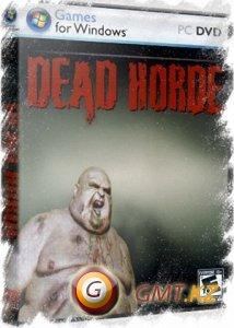 Dead Horde. От заката до рассвета / Dead Horde (2011/ENG)