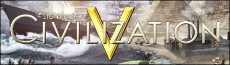 Sid Meier's Civilization V: The Complete Edition (2012/RUS/ENG/RePack от R.G. Механики)