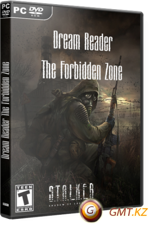 S.T.A.L.K.E.R. Shadow of Chernobyl - Dream Reader The Forbidden Zone 1.1 (2012/RUS/RePack)