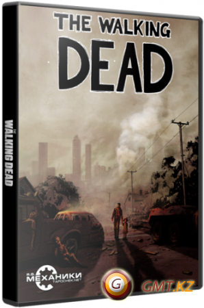 The Walking Dead Episode 1 to 2 (2012/RUS/ENG/RePack от R.G Механики)