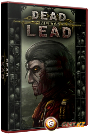 Dead Meets Lead (2011/RUS/RePack от Fenixx)