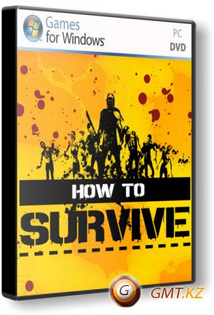 How to Survive (2013/ENG/RePack от z10yded)