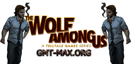 The Wolf Among Us Episodes 1 to 5 (2013-2014/RUS/ENG/RePack от MAXAGENT)