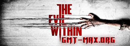 The Evil Within (2014/RUS/ENG/RePack от xatab)