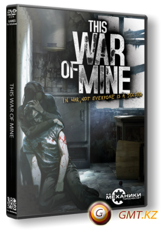 This War of Mine: Anniversary Edition v.4.0.0 (2014/RUS/ENG/RePack от R.G. Механики)