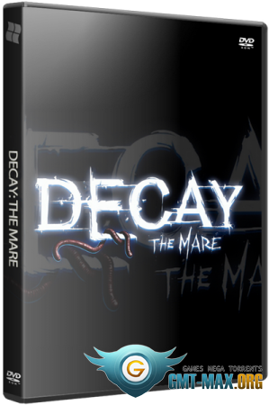 Decay: The Mare (2015/RUS/ENG/RePack от xatab)
