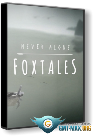 Never Alone - Foxtales (2015/RUS/ENG/MULTI/Лицензия)