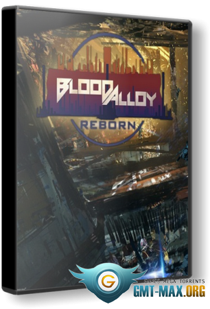 Blood Alloy: Reborn (2016/ENG/Лицензия)