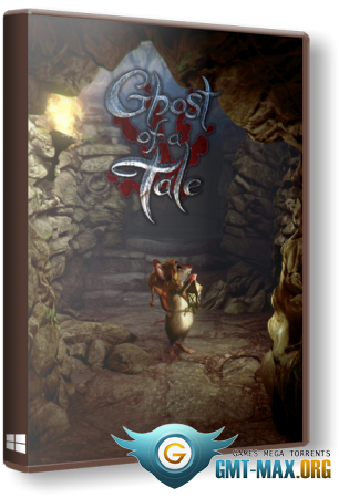 Ghost of a Tale v.7.91 (2018/RUS/ENG/RePack от xatab)