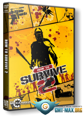 How to Survive 2 (2016/RUS/ENG/RePack от R.G. Механики)