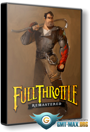 Full Throttle Remastered (2017/RUS/ENG/RePack от R.G. Механики)