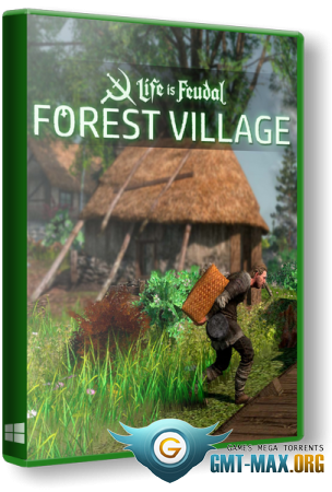 Life is Feudal: Forest Village v.1.1.6719 (2017/RUS/ENG/Пиратка)