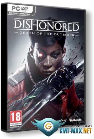 Dishonored: Death of the Outsider (2017/RUS/ENG/Лицензия)