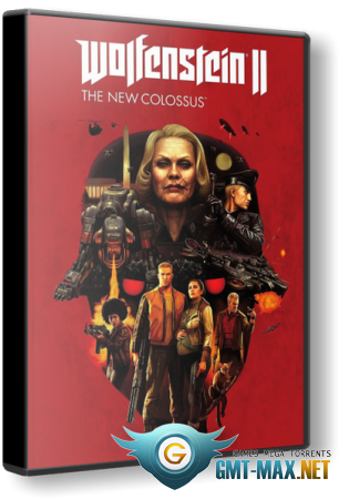 Wolfenstein II: The New Colossus + DLC (2017/RUS/ENG/RePack от MAXAGENT)