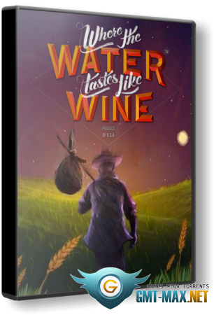Where the Water Tastes Like Wine v.1.4 (2018/RUS/ENG/GOG)