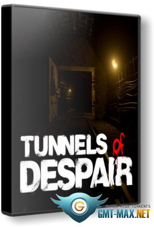 Tunnels of Despair v.1.06 (2018/RUS/ENG/Лицензия)