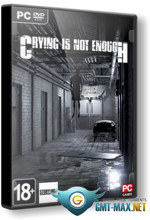 Crying is not Enough: Remastered (2018/RUS/ENG/RePack от xatab)