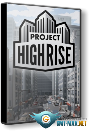Project Highrise v.1.6.1 + 5 DLC (2016/RUS/ENG/GOG)