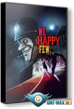 We Happy Few v.1.8.86385 + DLC (2018/RUS/ENG/RePack от xatab)