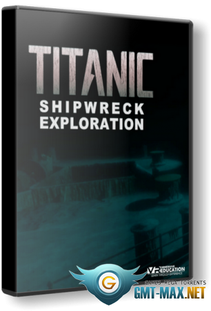 TITANIC Shipwreck Exploration (2018/ENG/Лицензия)