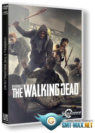 OVERKILL's The Walking Dead v.2.0.1 + DLC (2018/RUS/ENG/RePack от R.G. Механики)