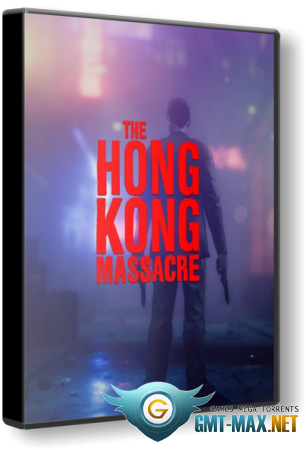 The Hong Kong Massacre (2019/ENG/Лицензия)