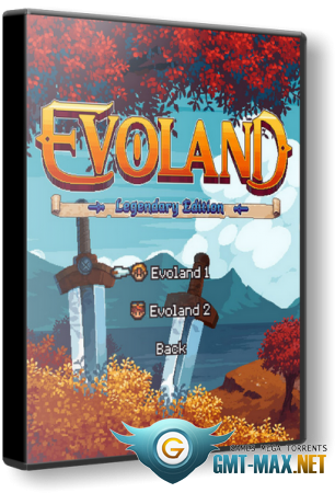 Evoland Legendary Edition (2019/RUS/ENG/Лицензия)