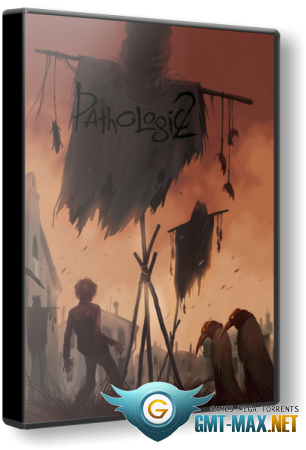 Мор / Pathologic 2 v.1.3.24891 (2019/RUS/ENG/RePack от xatab)