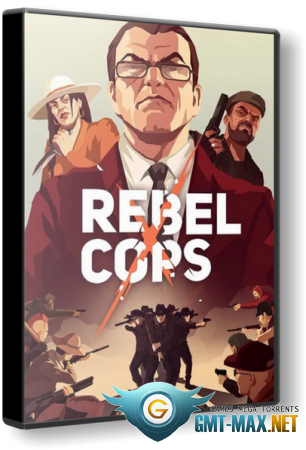 Rebel Cops (2019/RUS/ENG/Лицензия)