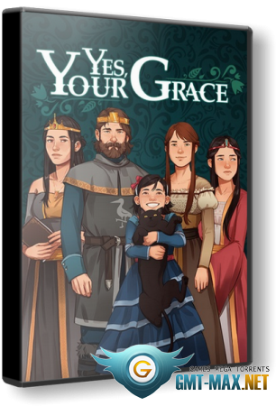 Yes, Your Grace (2020/RUS/ENG/Пиратка)