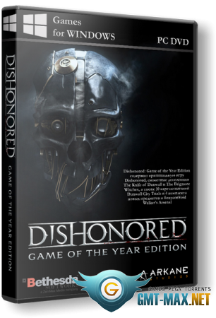 Dishonored: The Complete Collection (2012-2017/RUS/ENG/RePack от xatab)
