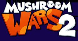Mushroom Wars 2 (2017/RUS/ENG/Лицензия)