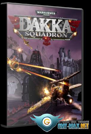 Warhammer 40,000: Dakka Squadron - Flyboyz Edition (2021/ENG/Лицензия)