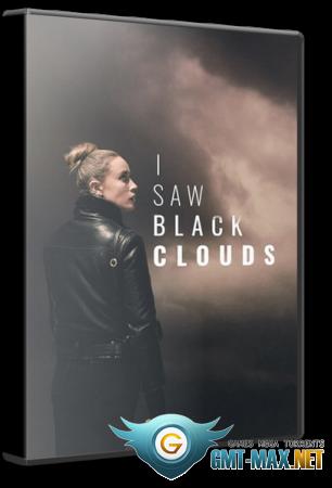 I Saw Black Clouds (2021/RUS/ENG/Лицензия)