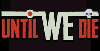 Until We Die (2021/RUS/ENG/GOG)