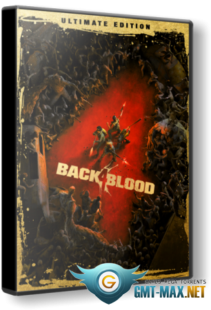 Back 4 Blood Ultimate Edition (2021/RUS/ENG/Steam-Rip)